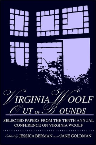 9780944473559: Virginia Woolf Out of Bounds: Selected Papers from the Tenth Annual Conference on Virginia Woolf, University of Maryland Baltimore County, June 8-11