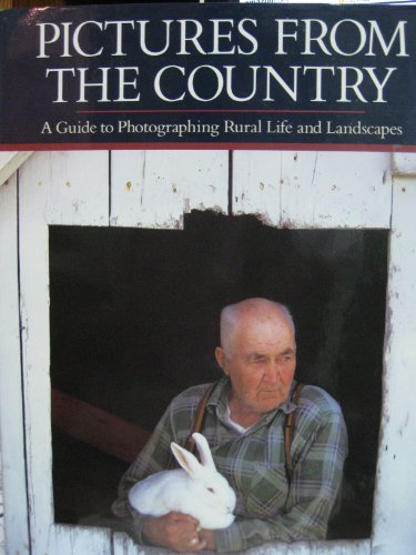 9780944475171: Pictures from the Country: A Guide to Photographing Rural Life and Landscapes
