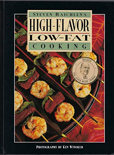9780944475324: Steven Raichlen's High-Flavor, Low-Fat Cooking