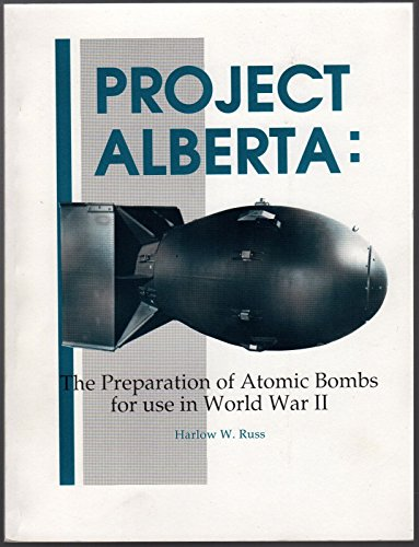Project Alberta: The Preparation of Atomic Bombs: Russ, Harlow W.