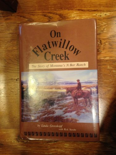9780944482209: On Flatwillow Creek: The Story of Montana's N Bar Ranch