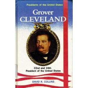 9780944483015: Grover Cleveland: 22nd and 24th President of the United States (Presidents of the United States)