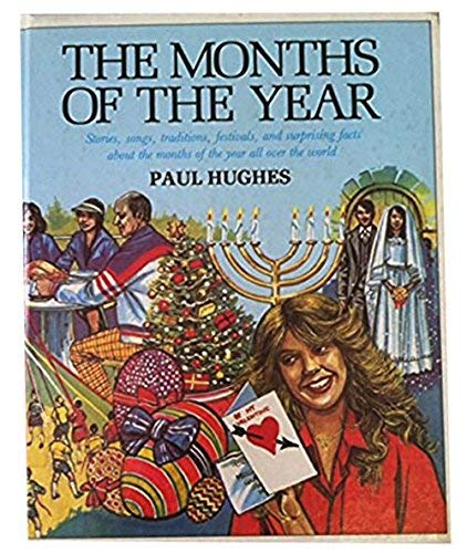 9780944483336: The Months of the Year: Stories, Songs, Traditions, Festivals, and Surprising Facts About the Months of the Year All over the World