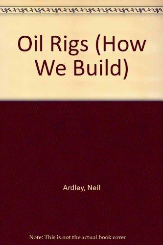 Oil Rigs: Neil Ardley