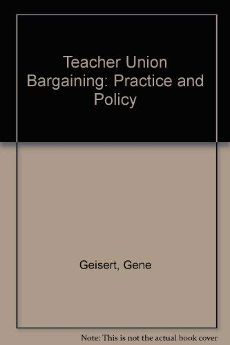9780944496428: Teacher Union Bargaining: Practice and Policy