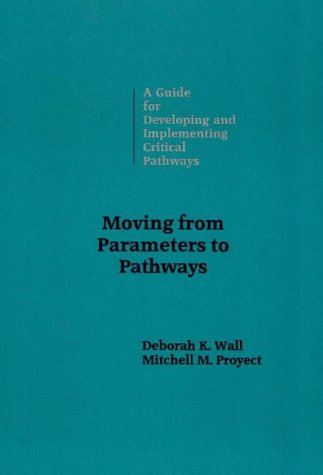 Moving from Parameters to Pathways: Wall, Deborah K., Wall, Proyect, Mitchell M.