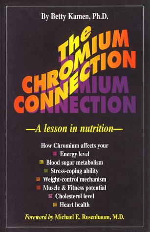 The Chromium Connection: A Lesson in Nutrition: Betty Kamen