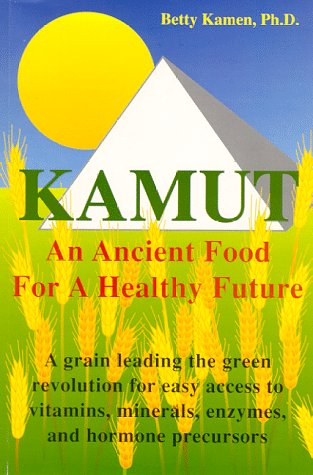 9780944501092: Kamut: An Ancient Food for a Healthy Future