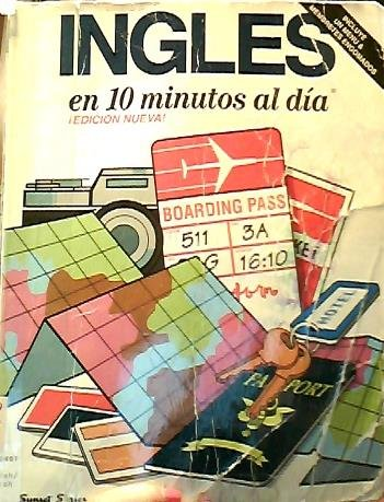 9780944502297: Ingles En 10 Minutos Al Dia (10 minutes a day) (English and Spanish Edition)