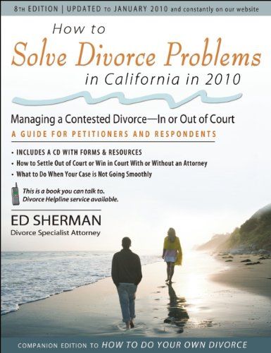 How to Solve Divorce Problems in California in 2010: Managing a Contested Divorce - In or Out of ...