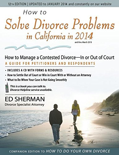 How to Solve Divorce Problems in California in 2014: How to Manage a Contested Divorce � In or Out ...