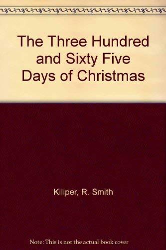 The Three Hundred and Sixty Five Days: R. Smith Kiliper