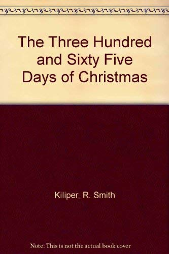 9780944509012: The Three Hundred and Sixty Five Days of Christmas