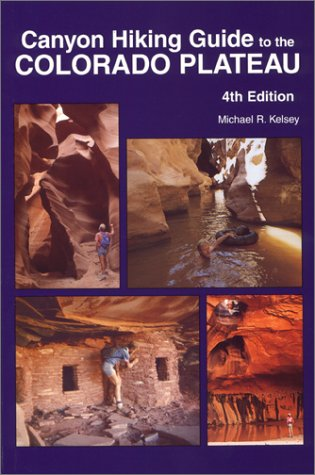 9780944510162: Canyon Hiking Guide to the Colorado Plateau