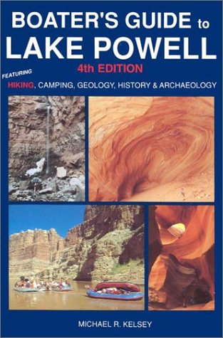 9780944510193: Boater's Guide to Lake Powell: Featuring Hiking, Camping, Geology, History and Archaeology (4th Edition)