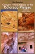 9780944510223: Canyon Hiking Guide to the Colorado Plateau: Non-Technical