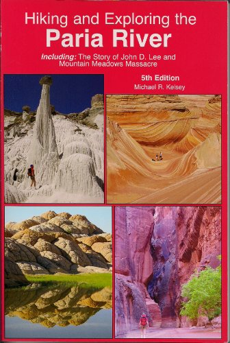 9780944510261: Hiking and Exploring the Paria River, 5th Edition