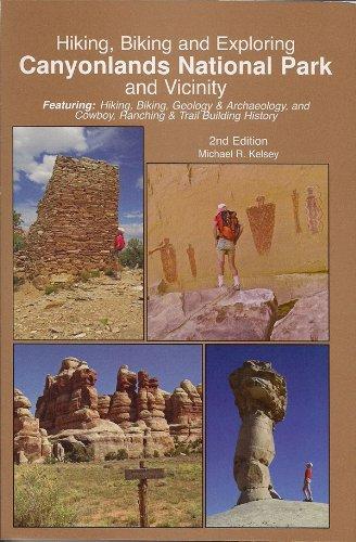 9780944510292: Hiking, Biking and Exploring Canyonlands National Park and Vicinity