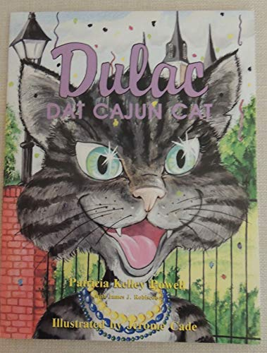 9780944512005: Dulac, Dat Cajun Cat: A Tale from the Radiant