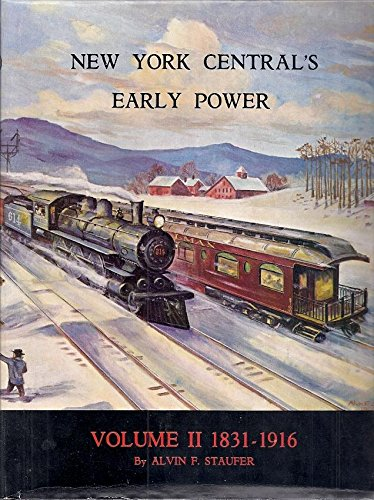 New York Centrals Early Power - 1831: Alvin F. Staufer