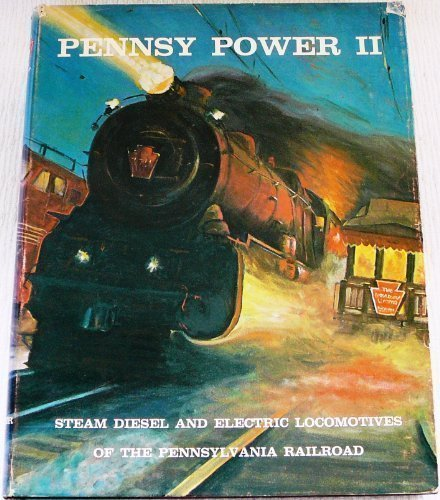 Pennsy Power II: Steam Diesel and Electric Locomotives of the Pennsylvania Railroad (0944513050) by Alvin F. Staufer; Bert Pennypacker