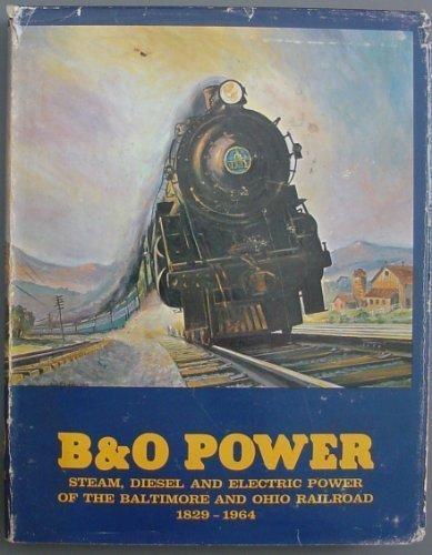 B&O Power: Steam, Diesel & Electric Power: Sagle, Lawrence W.;