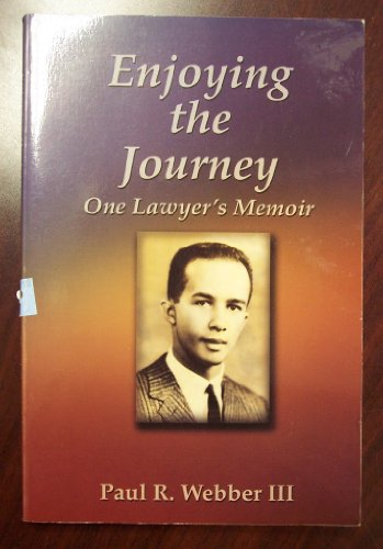 Enjoying the Journey: III, Paul R. Webber