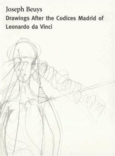 9780944521342: Joseph Beuys: Drawings After the Codices Madrid of Leonardo Da Vinci