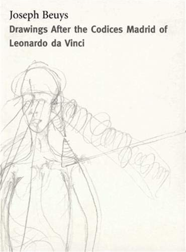 Joseph Beuys: Drawings Based On The Codices Madrid By Da Vinci: Temkin, Ann; Lauf, Cornelia
