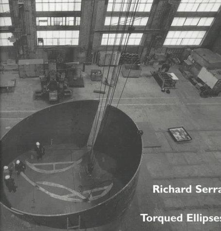 Richard Serra: Torqued Ellipses: Cooke, Lynne, Govan, Michael, Taylor, Mark