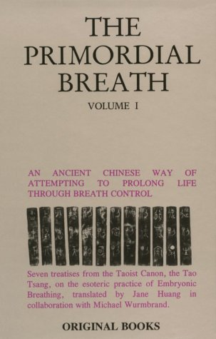 Primordial Breath: An Ancient Chinese Way of: Jane Huang; Michael