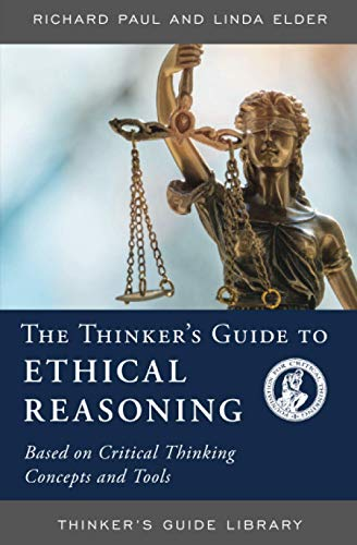 9780944583173: The Thinker's Guide to Ethical Reasoning
