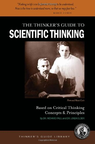 9780944583180: The Thinker's Guide to Scientific Thinking Based on Critical Thinking Concepts & Principles
