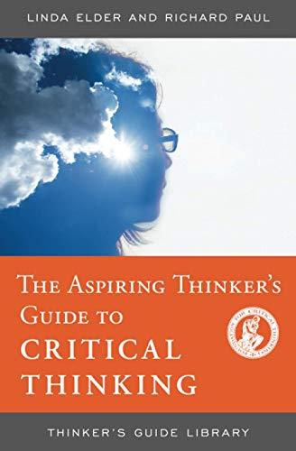 The Aspiring Thinker's : Guide to Critical: Elder, Dr. Linda;