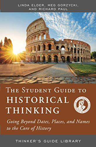 9780944583463: Student Guide to Historical Thinking (Thinker's Guide Library)
