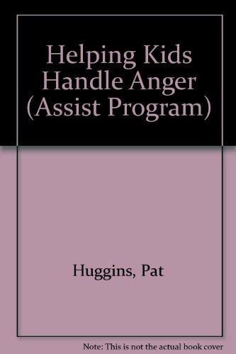 9780944584170: Helping Kids Handle Anger (Assist Program)