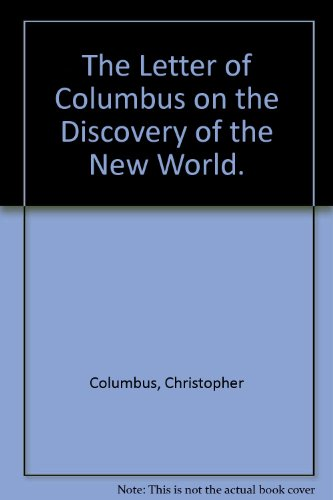 9780944585016: The Letter of Columbus On His Discovery of the New World