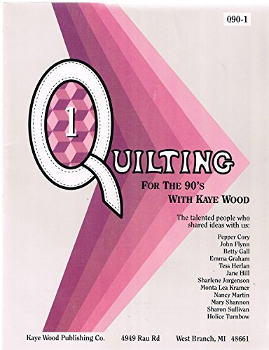 Quilting for the Nineties Book #1 (0944588220) by Kaye Wood