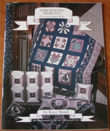 Strip Quilting Projects, No. 9: A Victorian Sampler (0944588271) by Wood, Kaye