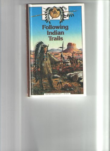 Following Indian Trails (Young Discovery Library): Grenier, Nicolas