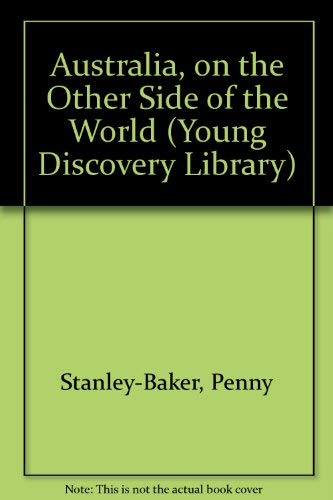 Australia, on the Other Side of the World (Young Discovery Library): Penny Stanley-Baker