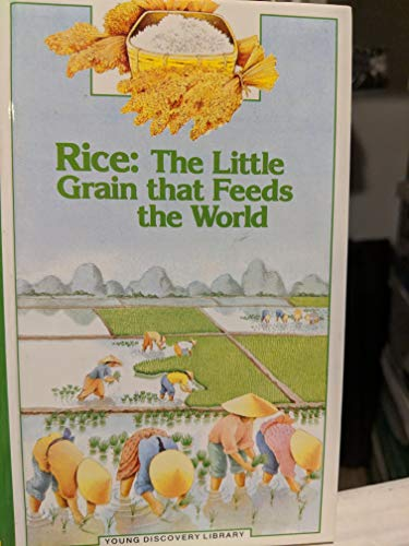 9780944589304: Rice: The Little Grain That Feeds the World (Young Discovery Library)