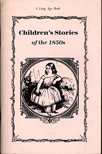 Children's Stories of the 1850s (Long Ago: Unknown Editor
