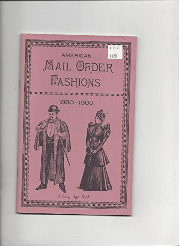 9780944593134: American Mail Order Fashions, 1880-1900 (A Long Ago Book)