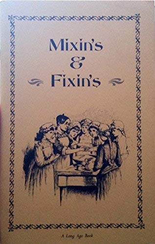 Mixin's and Fixin's (A Long Ago Book): Anderson, Robert V.