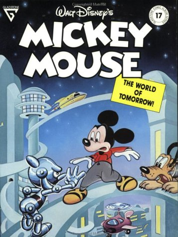 9780944599174: Walt Disney's Mickey Mouse in the World of Tomorrow (Gladstone Comic Album Series)