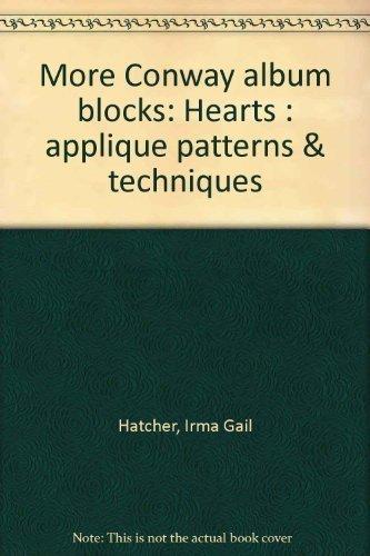 More Conway album blocks: Hearts : applique patterns & techniques: Hatcher, Irma Gail