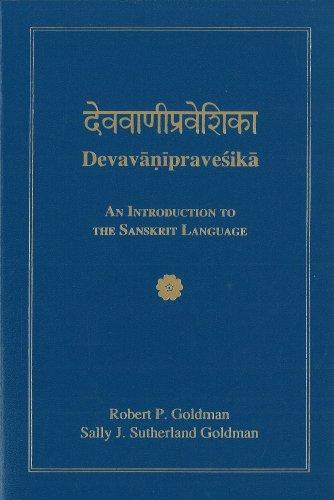 Devavanipravesika: An Introduction to the Sanskrit Language: Robert P. Goldman