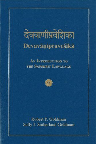 Devavanipravesika: An Introduction to the Sanskrit Language: Robert P. Goldman