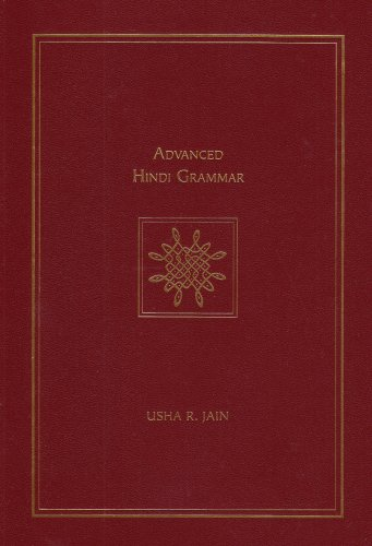 Advanced Hindi Grammar (English and Hindi Edition): Jain, Usha R.